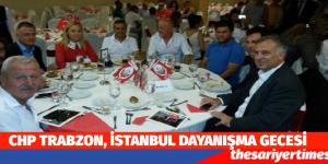 CHP Trabzon İstanbul Dayanışma Gecesi