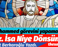 HZ. İSA NİYE GELSİN Kİ?