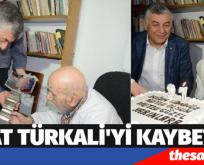 VEDAT TÜRKALİ'Yİ KAYBETTİK