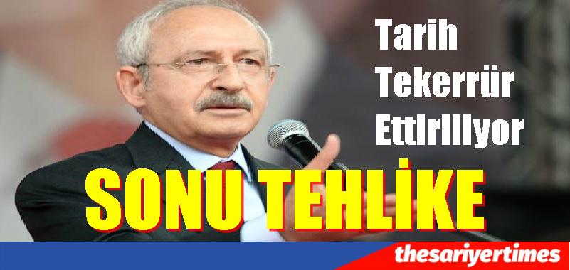 Kılıçdaroğlu. SONU TEHLİKE