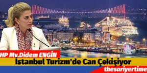 Didem Engin, İstanbul Turizmi Can Çekişiyor