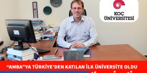 """""""AMBA""""YA TÜRKİYE'DEN KATILAN İLK ÜNİVERSİTE OLDU"""