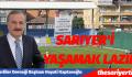 Kaptanoğlu, SARIYER'İ YAŞAMAK LAZIM