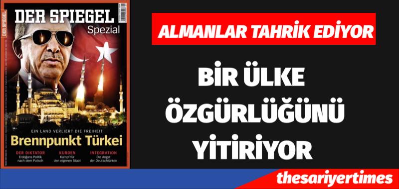 """""""Der Spiegel"""" BİR ÜLKE ÖZGÜRLÜĞÜNÜ YİTİRİYOR"""