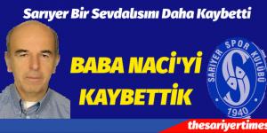 SARIYER BİR SEVDALISINI DAHA KAYBETTİ