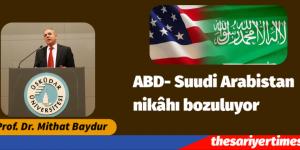 ABD- Suudi Arabistan nikâhı bozuluyor