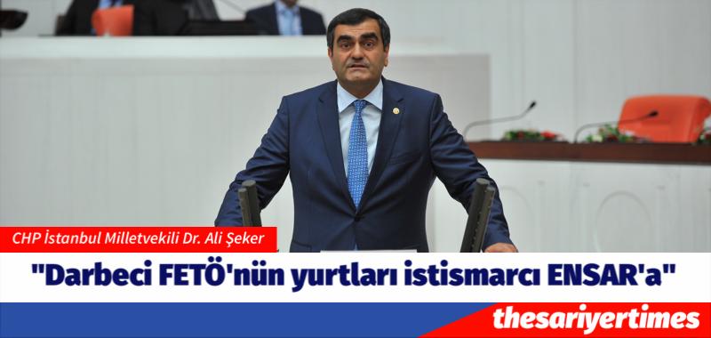 """Ali Şeker: """"Darbeci FETÖ'nün yurtları istismarcı ENSAR'a"""""""