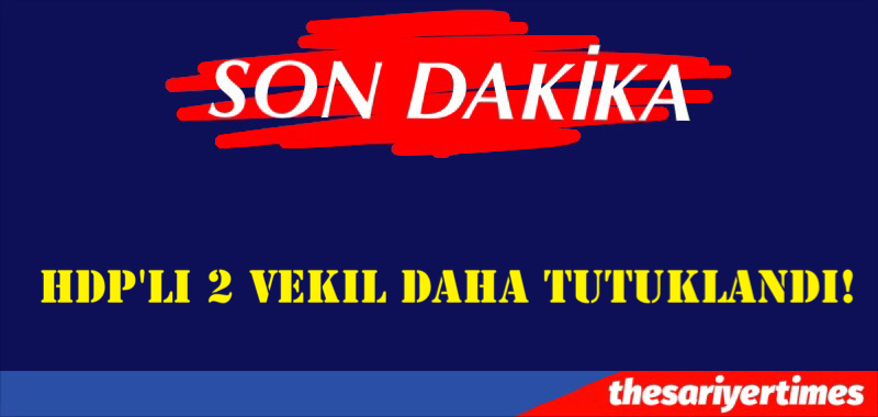 HDP'li 2 vekil daha tutuklandı!