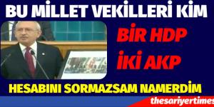 BİR PKK,İKİ AKP. BUNUN HESABINI SORMAZSAM NAMERDİM