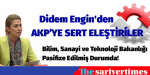 AKP İktidarında Bilim, Sanayi ve Teknoloji Bakanlığı Pasifize Edilmiş Durumda!