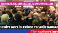 BELEDİYE MECLİSLERİNDE TECAVÜZ KAVGASI