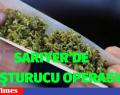 SARIYER'DE UYUŞTURUCU OPERASYONU