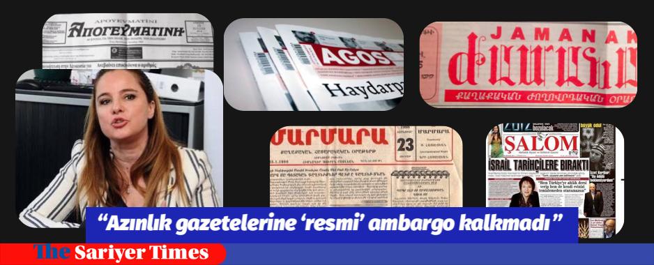 """""""Azınlık gazetelerine 'resmi' ambargo kalkmadı"""""""