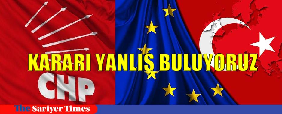 Türkiye kararına CHP'den ilk tepki: Yanlış buluyoruz