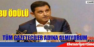 BU ÖDÜLÜ GERÇEK GAZETECİLER ADINA ALIYORUM