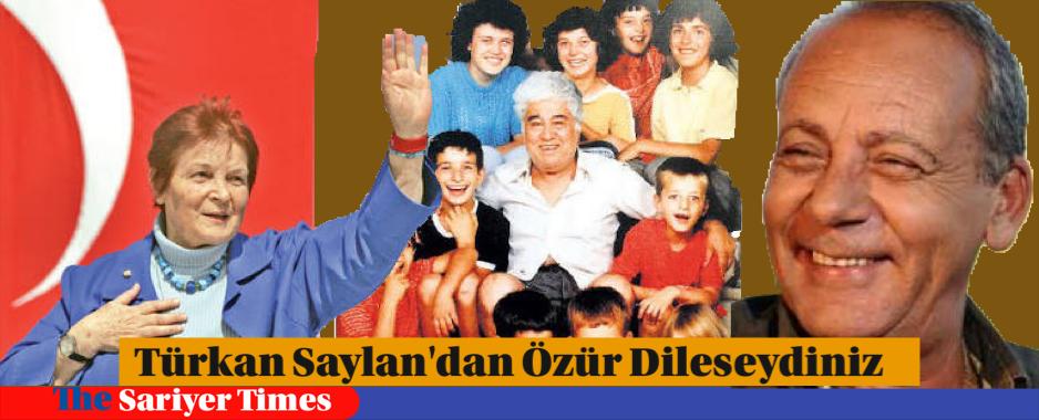 Türkan Saylan'dan özür dileseydiniz…