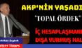 AKP'NİN YAŞADIĞI  İÇ HESAPLAŞMANIN DIŞA VURMUŞ HALİDİR