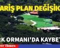 """SİPARİŞ PLAN DEĞİŞİKLİĞİ """" PARK ORMAN"""""""