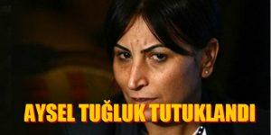 HDP EŞ BAŞKANI AYSEL TUĞLUK TUTUKLANDI