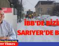 İSTANBUL BELEDİYESİ'DE BİZİM, SARIYER'DE BİZİM