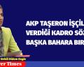AKP TAŞERON İŞÇİLERE VERDİĞİ KADRO SÖZÜNÜ BAŞKA BAHARA BIRAKTI!