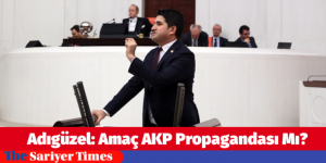 Adıgüzel: Amaç AKP Propagandası Mı?