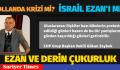 İSRAİL'İN EZAN SESİNİ KISMASINI KINAMADINIZ