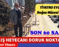 1984'DEN 2017'YE AÇILIŞA 60 SAAT KALDI