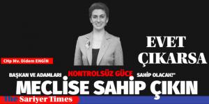 """""""16 NİSAN'DA EVET ÇIKARSA BAŞKAN VE ADAMLARI KONTROLSÜZ GÜCE SAHİP OLACAK!"""""""