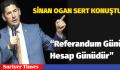 "Sinan Oğan: ""Referandum Günü Hesap Günüdür"""