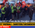 AK Partili 17 Nisan da Ne Olacağını Bilmiyor