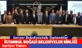 İSTANBUL BOĞAZI BELEDİYELER BİRLİĞİ SARIYER'DE TOPLANDI