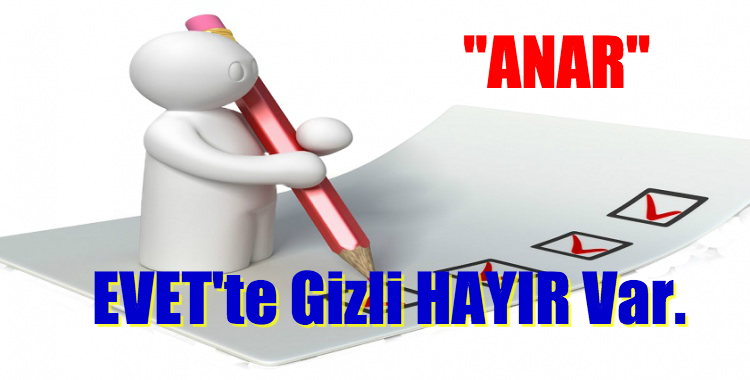 """""""UTANGAÇ SEÇMEN"""", EVET'TE GİZLİ HAYIR'CILAR VAR"""