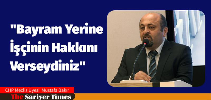 """""""BAYRAM YERİNE İŞÇİNİN HAKKINI VERSEYDİNİZ"""""""