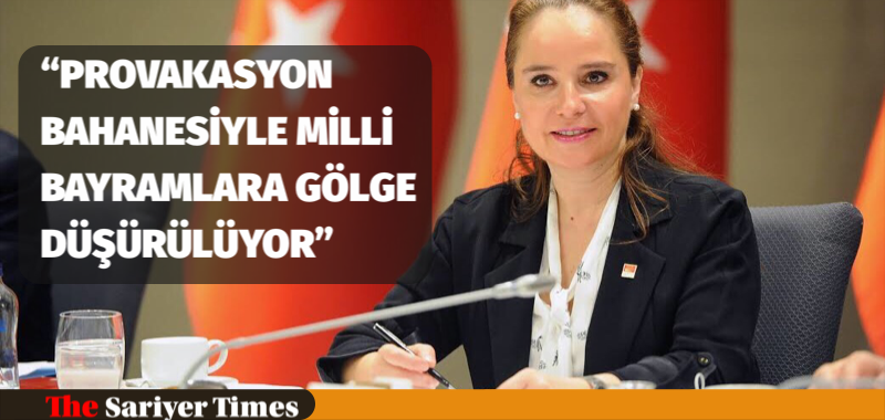 """""""PROVAKASYON BAHANESİYLE MİLLİ BAYRAMLARA GÖLGE DÜŞÜRÜLÜYOR"""""""