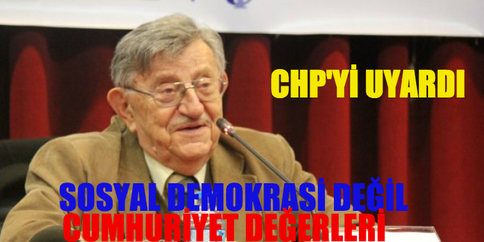 Korkut Boratav'dan CHP'ye tavsiye: Sosyal demokrasi değil cumhuriyet değerleri