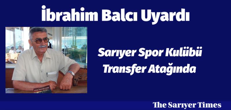 SARIYER SPOR KULÜBÜ'NDE TRANSFER ATAĞINDA!