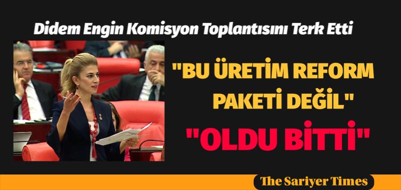 GAYRICİDDİ ÇALIŞMA ÜSLUBUNU PROTESTO EDİP KOMİSYON TOPLANTISINI TERK ETTİ