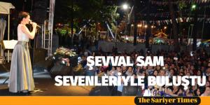 ŞEVVAL SAM SEVENLERİYLE BULUŞTU