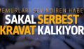SAKAL SERBEST KRAVAT KALKIYOR