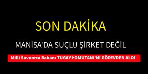 """"""" ŞİRKET DEĞİL"""" MANİSA'DA SUÇLU TUGAY KOMUTANI OLDU"""
