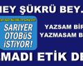 OLMADI ETİK DEĞİL.