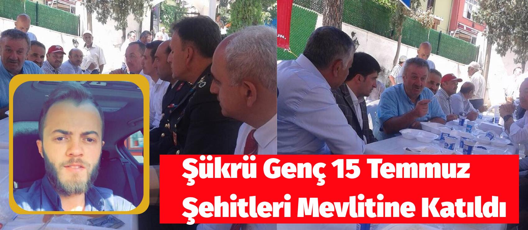 Şükrü Genç 15 Temmuz Şehitleri Mevlitine Katıldı