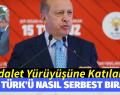 """ADALET BAKANINA TALİMAT VERDİ """" AHMET TÜRK'Ü NASIL BIRAKTINIZ"""