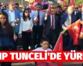 CHP TUNCELİ'DE YÜRÜYOR