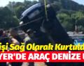 SARIYER'DE ARAÇ DENİZE  UÇTU
