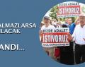 İSTANBUL'A ALMAZLARSA NE YAPACAKLAR