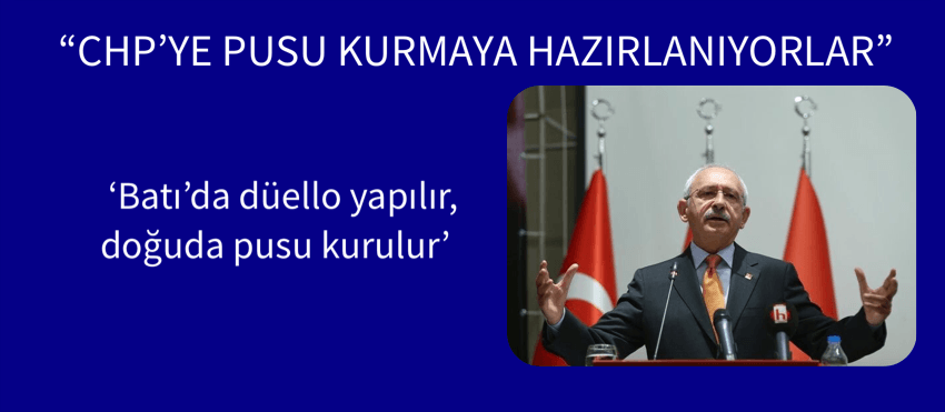 """""""CHP'YE PUSU KURMAYA HAZIRLANIYORLAR"""""""