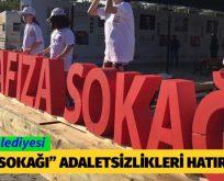 """""""HAFIZA SOKAĞI"""" ADALETSİZLİKLERİ HATIRLATIYOR"""