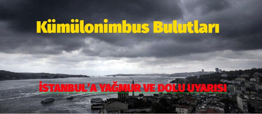 İSTANBUL'A YAĞMUR VE DOLU UYARISI